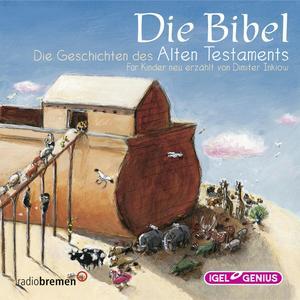 Die Bibel. Die Geschichten des Alten Testaments