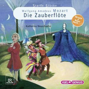 Starke Stücke. Wolfgang Amadeus Mozart: Die Zauberflöte