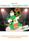 Turndrache Lotti - Bewegungslieder für Kinder fürs Kinderturnen / Kleinkinderturnen