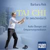 Tai Chi für zwischendurch