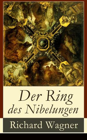 Der Ring des Nibelungen (Vollständige Ausgabe)