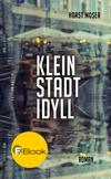 Vergrößerte Darstellung Cover: Kleinstadtidyll. Externe Website (neues Fenster)