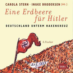 Eine Erdbeere für Hitler. Deutschland unterm Hakenkreuz