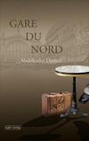 Vergrößerte Darstellung Cover: Gare du Nord. Externe Website (neues Fenster)