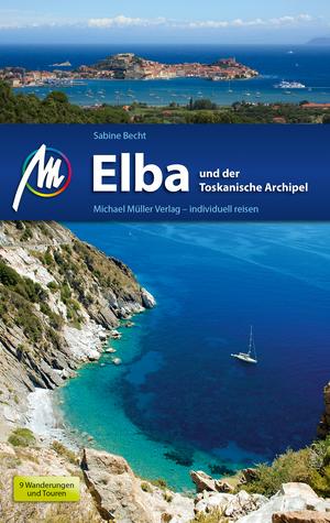 Elba und der Toskanische Archipel Reiseführer Michael Müller Verlag