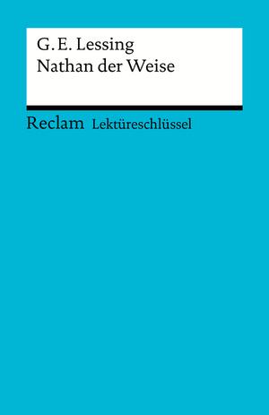 Gotthold Ephraim Lessing: Nathan der Weise