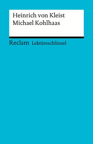 Lektüreschlüssel. Heinrich von Kleist: Michael Kohlhaas