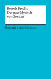 Bertolt Brecht: Der Gute Mensch von Sezuan