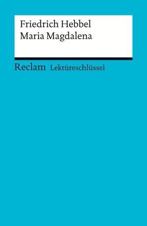 Friedrich Hebbel: Maria Magdalena