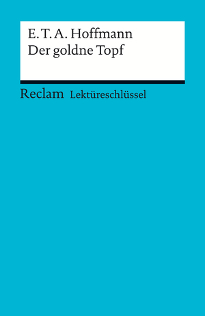 E.T.A. Hoffmann: Der goldne Topf
