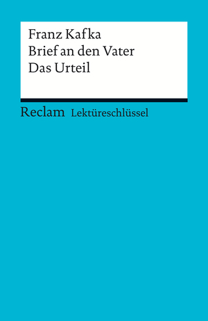 Franz Kafka: Brief an den Vater / Das Urteil
