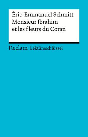 Éric-Emmanuel Schmitt: Monsieur Ibrahim et les fleurs du Coran