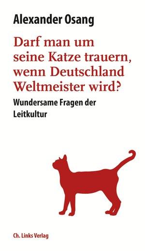 Darf man um seine Katze trauern, wenn Deutschland Weltmeister wird?