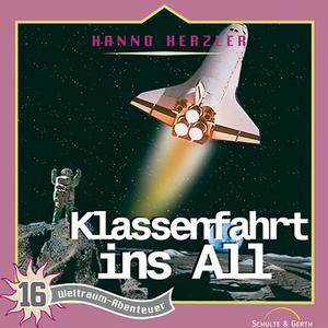 Klassenfahrt ins All (Weltraum-Abenteuer 16)