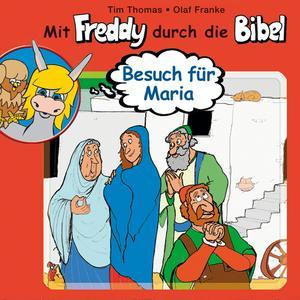 Besuch für Maria (Mit Freddy durch die Bibel 10)