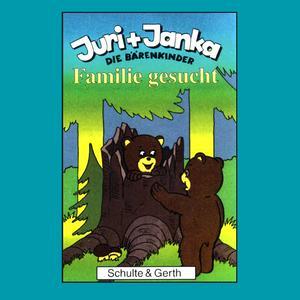 Familie gesucht (Juri und Janka - Die Bärenkinder 1)