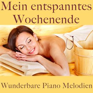 Wunderbare Piano Melodien: Mein entspanntes Wochenende