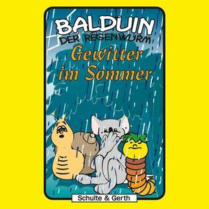 Gewitter im Sommer (Balduin der Regenwurm 4)