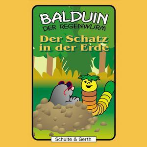 Der Schatz in der Erde (Balduin der Regenwurm 7)