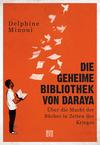 Vergrößerte Darstellung Cover: Die geheime Bibliothek von Daraya. Externe Website (neues Fenster)