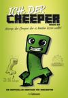 Ich, der Creeper