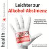 Leichter zur Alkohol-Abstinenz