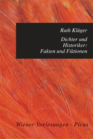 Dichter und Historiker: Fakten und Fiktionen