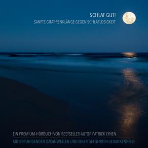 Schlaf gut! Sanfte Gitarrenklänge gegen Schlaflosigkeit - Traumhafte Entspannungsmusik mit beruhigenden Ozeanwellen