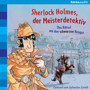 Sherlock Holmes, der Meisterdetektiv (2). Das Rätsel um den schwarzen Hengst