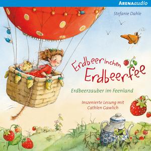 Erdbeerinchen Erdbeerfee. Erdbeerzauber im Feenland und andere Geschichten