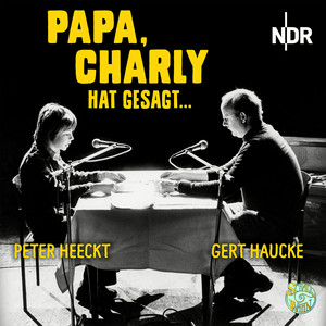Papa, Charly hat gesagt ...