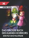 Vergrößerte Darstellung Cover: Das große Buch des kleinen Horrors. Externe Website (neues Fenster)