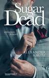 Vergrößerte Darstellung Cover: Sugar Dead. Externe Website (neues Fenster)