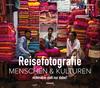 Reisefotografie: Menschen & Kulturen fotografieren
