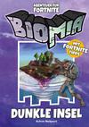BIOMIA Abenteuer für Fortnite: # 1 Dunkle Insel