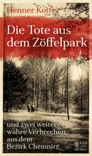 Die Tote aus dem Zöffelpark