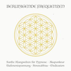 Beruhigende Frequenzen für Meditation und Heilung (Deep Alpha, Deep Theta)