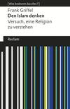 Vergrößerte Darstellung Cover: Den Islam denken. Externe Website (neues Fenster)
