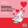 Günter, der innere Schweinehund lernt flirten