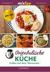 Vergrößerte Darstellung Cover: MIXtipp Orientalische Küche. Externe Website (neues Fenster)