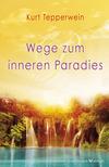 Wege zum inneren Paradies