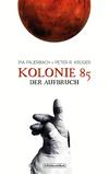 Kolonie 85 - Der Aufbruch