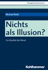Nichts als Illusion?