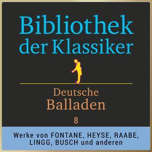 Bibliothek der Klassiker: Deutsche Balladen 8