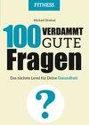 Vergrößerte Darstellung Cover: 100 Verdammt gute Fragen - FITNESS. Externe Website (neues Fenster)