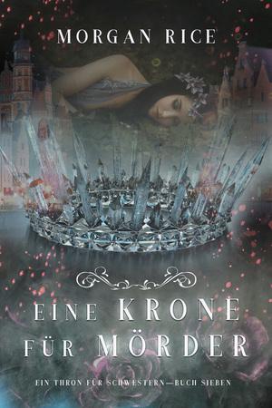 Eine Krone für Mörder (Ein Thron für Schwestern-Buch Sieben)