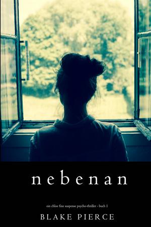 Nebenan (Ein Chloe Fine Suspense Psycho-Thriller - Buch 1)
