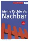 Vergrößerte Darstellung Cover: Meine Rechte als Nachbar. Externe Website (neues Fenster)