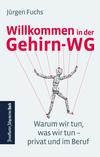 Vergrößerte Darstellung Cover: Willkommen in der Gehirn-WG: Warum wir tun, was wir tun - privat und im Beruf. Externe Website (neues Fenster)