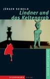 Vergrößerte Darstellung Cover: Lindner und das Keltengrab. Externe Website (neues Fenster)